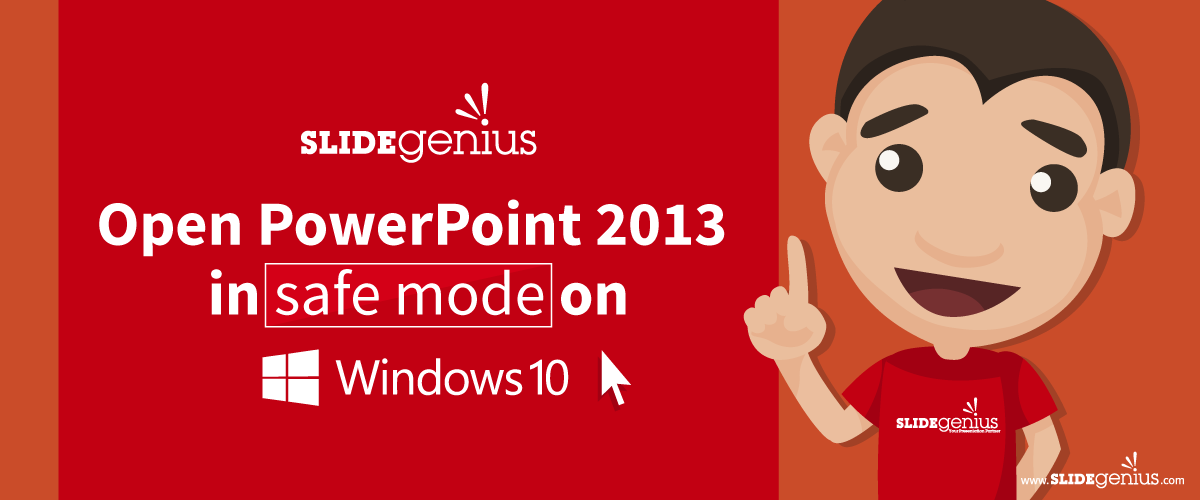 Open PowerPoint 2013 in Safe Mode on Windows 10