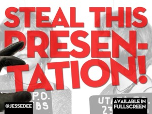 presentation ideas - steal this presentation