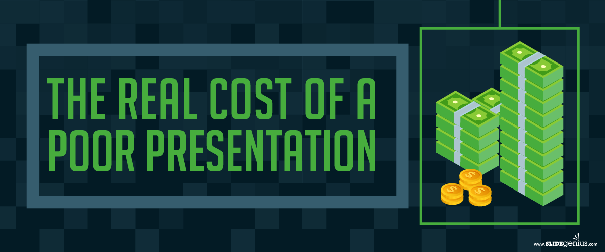 hThe Real Cost of a Poor Presentation