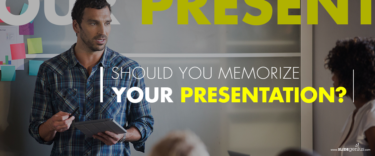 Should You Memorize Your Presentation?