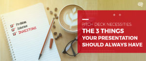SG_3ThingsYourPitchDeckNeeds_FeaturedImage_SG01_BIH